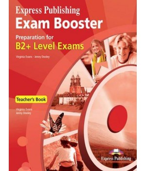 Книга для вчителя Exam Booster Preparation for B2+ Teacher's Book