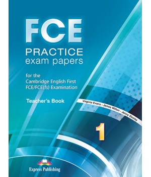 Книга для вчителя FCE Practice Exam Papers 1 (for the updated 2015 exam) Teacher's Book