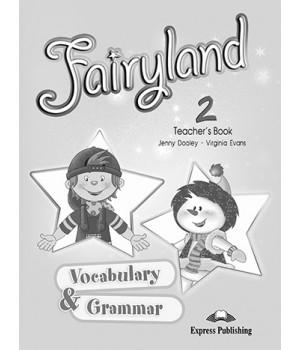 Книга для вчителя Fairyland 2 Vocabulary & Grammar Practice Teacher's Book