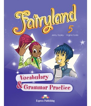 Грамматика Fairyland 5 Vocabulary & Grammar Practice