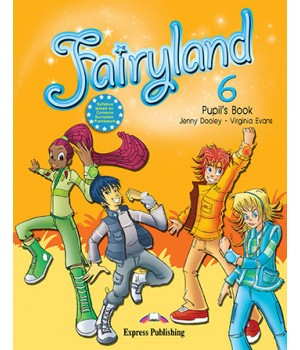 Підручник Fairyland 6 Pupil's Book