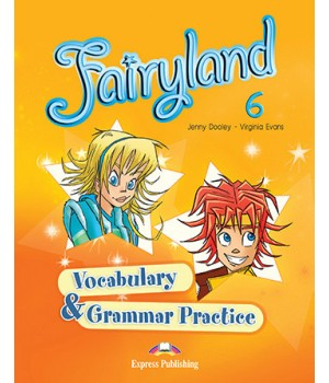Граматика Fairyland 6 Vocabulary & Grammar Practice