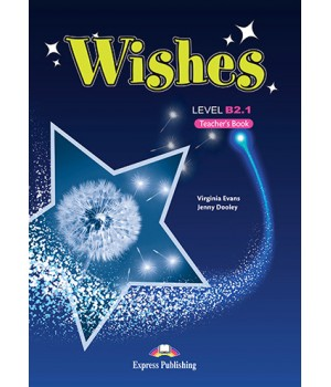 Книга для учителя Wishes B2.1 (for the updated 2015 exam) Teacher's Book