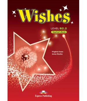 Книга для вчителя Wishes B2.2 (for the updated 2015 exam) Teacher's Book