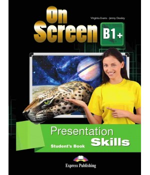 Підручник On screen B1+ Presentation Skills Student's Book