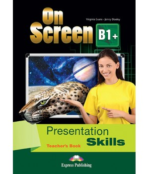 Книга для вчителя On screen B1+ Presentation Skills Teacher's Book