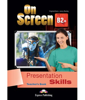 Книга для вчителя On screen B2+ Presentation Skills Teacher's Book