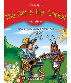 Книга для читання The Ant and the Cricket (Storytime Level 2) Reader with Application