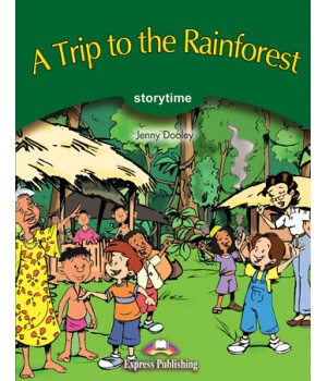 A Trip to the Rainforest (Storytime Level 3) Reader