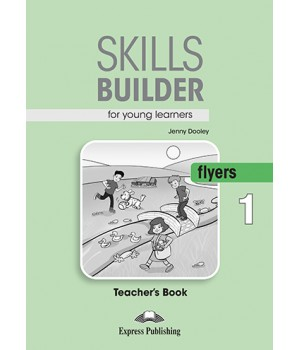 Книга для вчителя Skills Builder Flyers 1 Format 2017 Teacher's Book