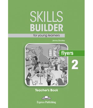 Книга для вчителя Skills Builder Flyers 2 Format 2017 Teacher's Book