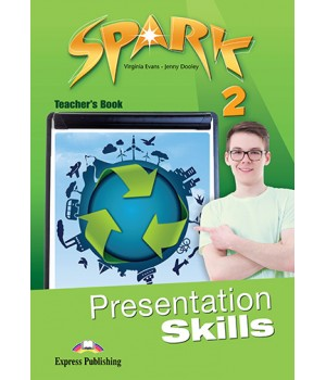 Книга для вчителя Spark 2 Presentation Skills Teacher's Book
