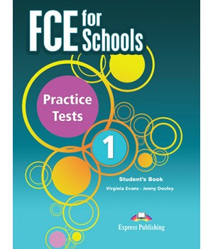 Підручник FCE for Schools Practice Tests 1 Student's Book