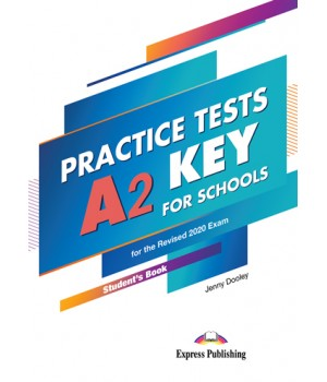Тести A2 Key for Schools Practice Tests for the Revised 2020 Exam Student's Book