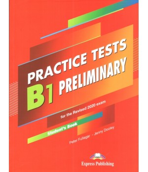 Тести Practice Tests B1 Preliminary for Schools for the Revised 2020 Exam Student's Book