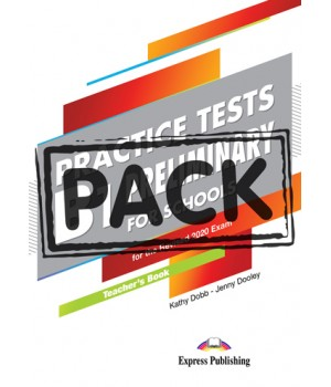 Книга для вчителя Practice Tests B1 Preliminary for Schools for the Revised 2020 Exam Teacher's Book