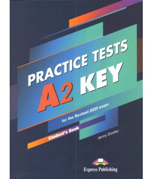 Тести Key A2 Practice Tests for the Revised 2020 Exam Student's Book