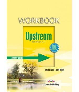 Книга для вчителя Upstream Beginner Teacher's Workbook