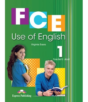 Книга для вчителя FCE Use of English 1 (for the updated 2015 exam) Teacher's Book