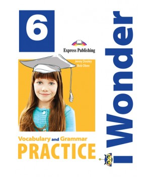 Граматика iWonder 6 Vocabulary and Grammar Practice
