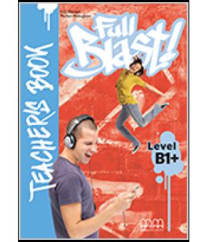 Книга для вчителя Full Blast B1+ Teacher's Book