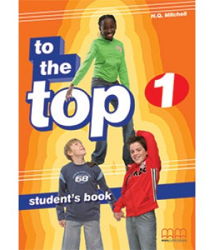 Підручник To the Top 1 Student's Book