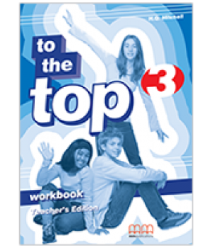 Книга для вчителя To the Top 3 (A2) Teacher's Workbook