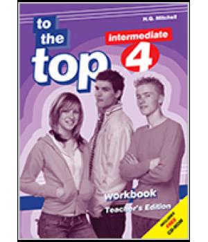 Книга для вчителя To the Top 4 (B1) Teacher's Workbook