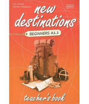 Книга для вчителя New Destinations Beginner A1.1 Teacher's Book