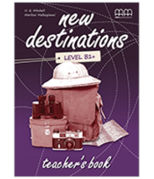 Книга для учителя New Destinations Level B1+ Teacher's Book