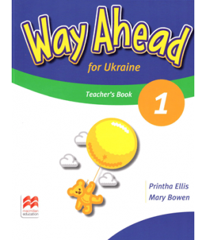 Книга для вчителя Way Ahead Ukraine 1 Teacher's Resource Book