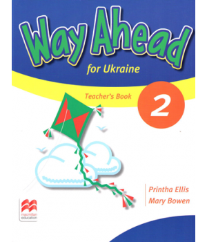 Книга для вчителя Way Ahead Ukraine 2 Teacher's Resource Book