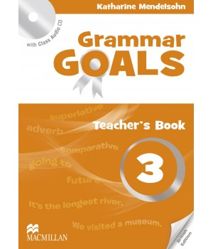 Книга для вчителя Grammar Goals Level 3 Teacher's Book with Class Audio CD