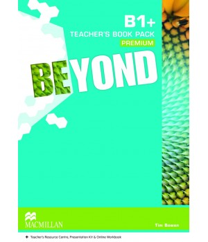 Книга для вчителя Beyond B1+ Teacher's Book Premium Pack