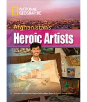 Afghanistan's Heroic Artists (level C1 — 3000 headwords) Reader with Multi-ROM