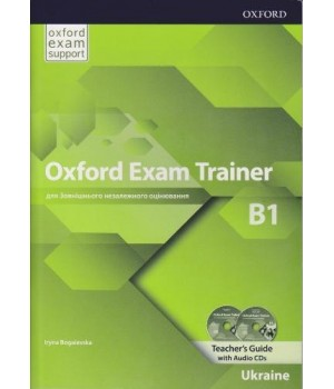 Книга для вчителя Oxford Exam Trainer B1 Teacher's Book