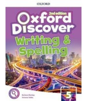 Робочий зошит Oxford Discover (2nd Edition) 5 Writing and Spelling Book