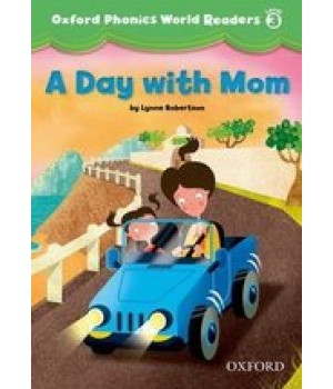 Книга для читання Oxford Phonics World 3 Reader: A Day with Mom