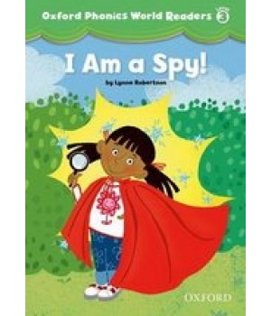 Книга для читання Oxford Phonics World 3 Reader: I am a Spy!