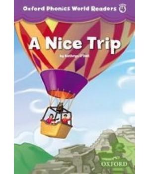 Книга для читання Oxford Phonics World 4 Reader: A Nice Trip