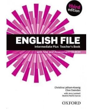 Книга для вчителя English File 3rd Edition Intermediate Plus Teacher's Book with Test & Assessment CD-ROM