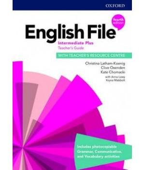 Книга для вчителя English File 4th Edition Intermediate Plus Teacher's Guide with Teacher's Resource Centre