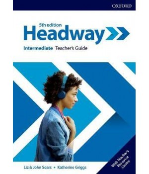 Книга для вчителя New Headway (5th Edition) Intermediate Teacher's Guide with Teacher's Resource Center