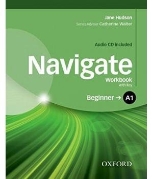 Рабочая тетрадь Navigate Beginner (A1) Workbook with Key with Audio CD