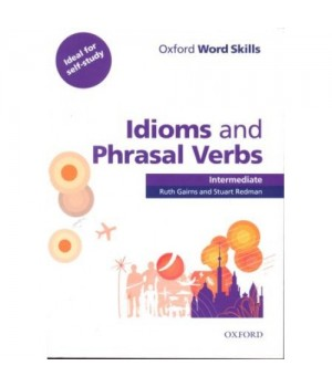 Підручник Oxford Word Skills Idioms And Phrasal Verbs Intermediate