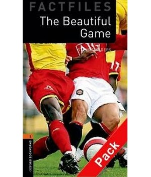 Книга для чтения Oxford Bookworms Library Level 2 Beautiful Game Factfile Audio CD Pack
