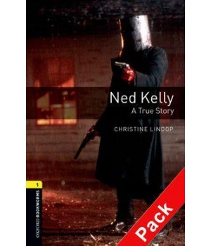 Книга для читання Oxford Bookworms Library Level 1 Ned Kelly: A True Story Audio CD Pack