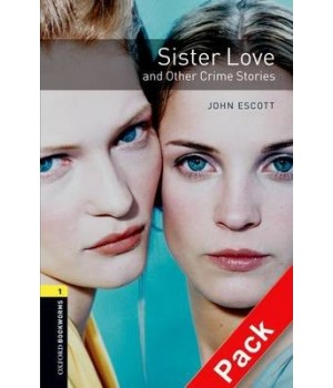 Книга для читання Oxford Bookworms Library Level 1 Sister Love and Other Crime Stories Audio CD Pack