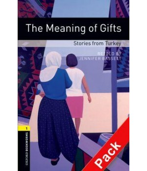 Книга для читання Oxford Bookworms Library Level 1 Meaning of Gifts - Stories from Turkey Audio CD Pack