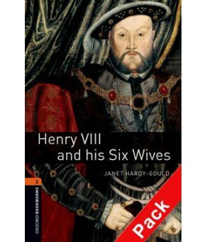 Книга для читання Oxford Bookworms Library Level 2 Henry VIII and his Six Wives Audio CD Pack